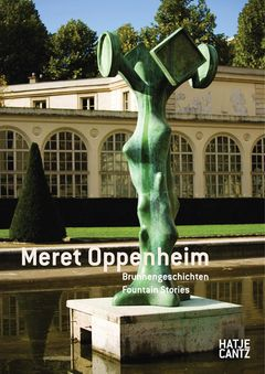 Meret Oppenheim: Fountain Stories