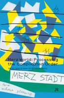 Merz World: Processing the Complicated Order