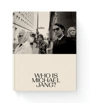 Michael Jang: Who Is Michael Jang?