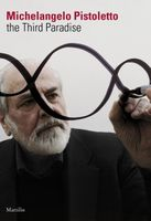 Michelangelo Pistoletto: The Third Paradise