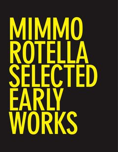 Mimmo Rotella: Selected Early Works
