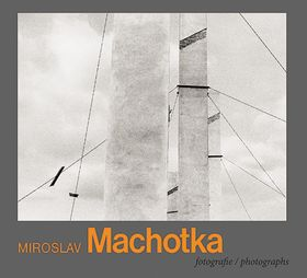 Miroslav Machotka: Photographs