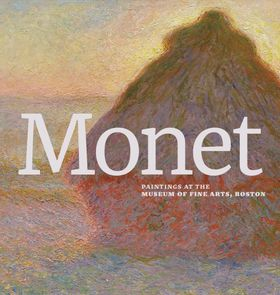 Monet: Paintings at the Museum of Fine Arts, Boston