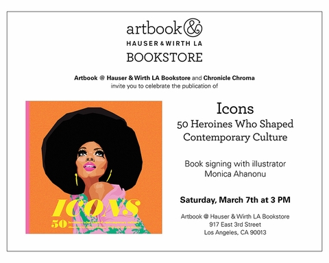 Monica Ahanonu to sign 'Icons: 50 Heroines Who Shaped Contemporary Culture' at Artbook @ Hauser & Wirth Los Angeles Bookstore