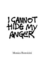 Monica Bonvicini: I Cannot Hide My Anger