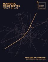 Naiza Khan: Manora Field Notes