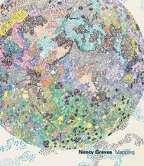 Nancy Graves: Mapping