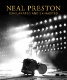 Neal Preston: Exhilarated and Exhausted
