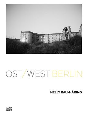Nelly Rau-Häring: Ost/West Berlin