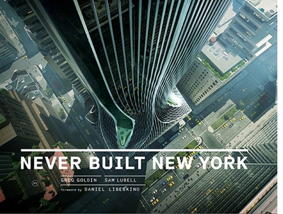 Never Built New York at Center for Architecture