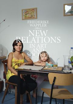 New Relations in Art and Society