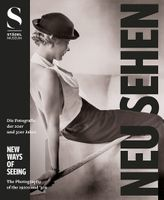 New Ways of Seeing: Photography of the '20s and '30s