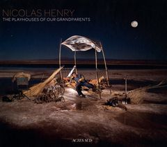 Nicolas Henry: The Playhouses of Our Grandparents