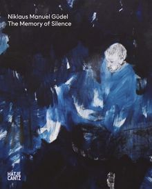 Niklaus Manuel Güdel: The Memory of Silence