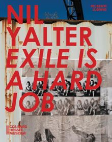 Nil Yalter: Exile Is a Hard Job