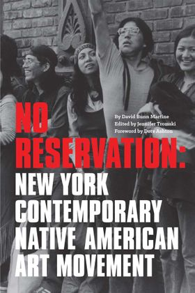 No Reservation: New York Contemporary Native American Art Movement