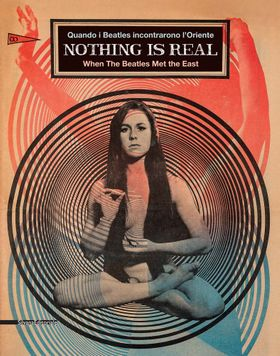 Nothing Is Real: When the Beatles Met the East