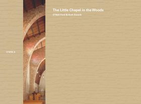O'Neil Ford & Arch Swank: The Little Chapel in the Woods