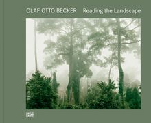 Olaf Otto Becker: Reading the Landscape