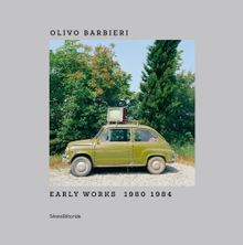 Olivo Barbieri: Early Works 1980–1984
