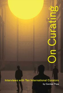 On Curating: Interviews with Ten International Curators
