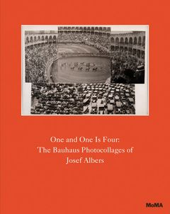 One and One Is Four: The Bauhaus Photocollages of Josef Albers