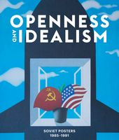 Openness and Idealism: Soviet Posters
