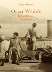 Oscar Wilde's Italian Dream 1875–1900