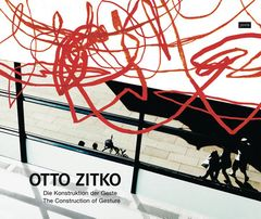 Otto Zitko: The Construction of Gesture