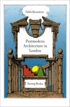 Pablo Bronstein: A Guide to Postmodern Architecture in London