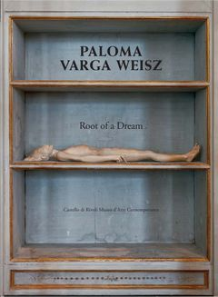 Paloma Varga Weisz: Root of a Dream