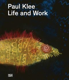 Paul Klee: Life and Work