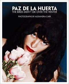 Paz de la Huerta: The Birds Didn't Die over the Winter