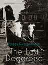 Peggy Guggenheim: The Last Dogaressa