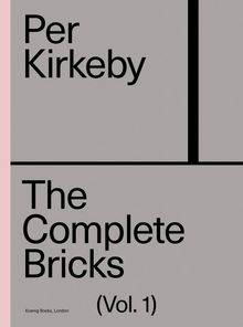 Per Kirkeby: The Complete Bricks