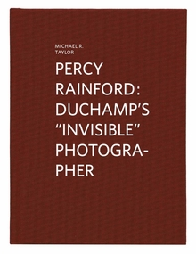 "Percy Rainford: Duchamp's ""Invisible"" Photographer"