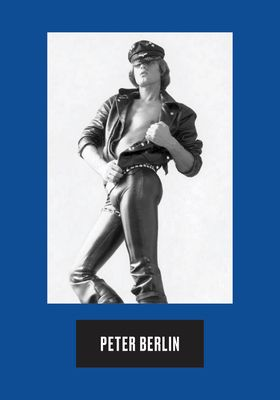 Peter Berlin: Icon, Artist, Photosexual