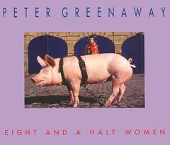 Peter Greenaway: Eight And A Half Women