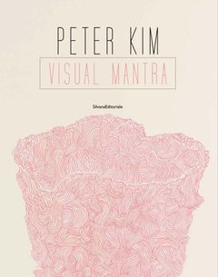 Peter Kim: Visual Mantra
