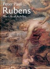 Peter Paul Rubens: The Life Of Achilles