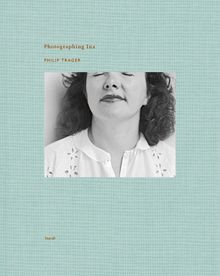 Philip Trager: Photographing Ina
