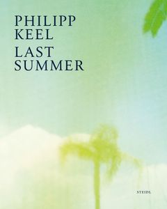 Philipp Keel: Last Summer