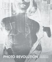 Photo Revolution: Andy Warhol to Cindy Sherman