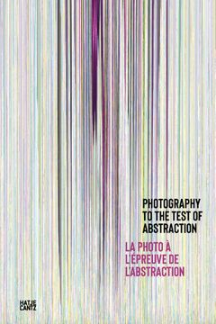 Photography to the Test of Abstraction