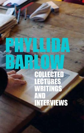Phyllida Barlow: Collected Lectures, Writings, and Interviews