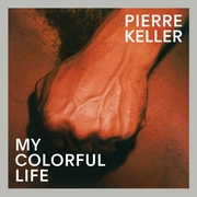 Pierre Keller: My Colorful Life