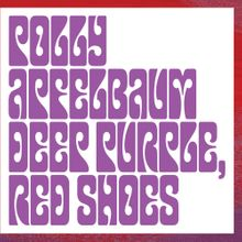 Polly Apfelbaum: Deep Purple, Red Shoes