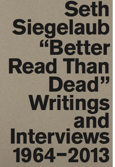 Printed Matter presents Lauren van Haaften-Schick, Jo Melvin & James Hoff in conversation for the launch of 'Seth Siegelaub: Better Read Than Dead, Writings and Interviews 1964–2013'