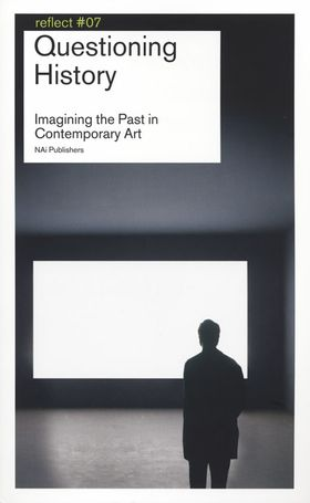 Questioning History: Imagining the Past in Contemporary Art