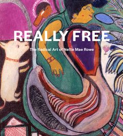 Really Free: The Radical Art of Nellie Mae Rowe